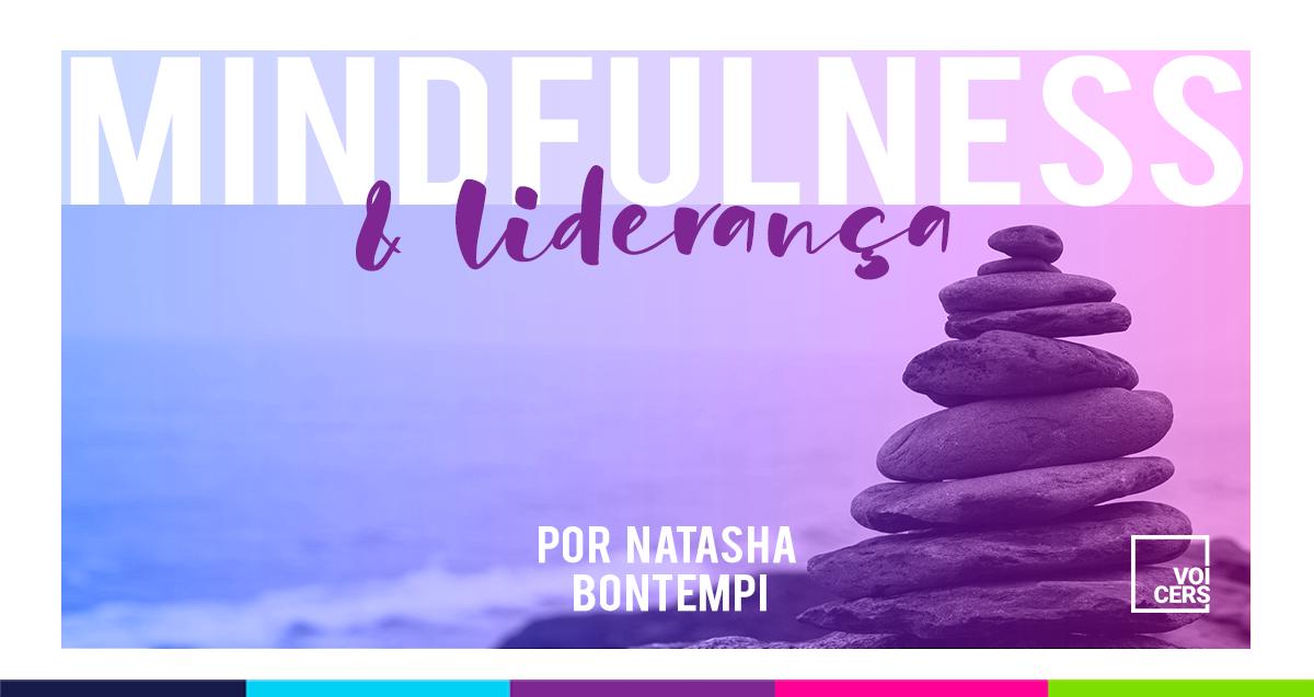 Mindfulness & Liderança: Você é o Líder que o Mundo Precisa?
