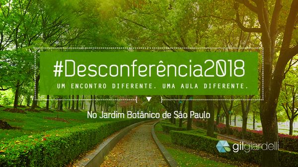 Desconferência 2018 | com Gil Giardelli