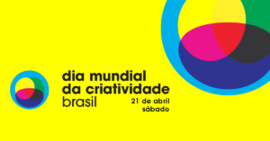 Dia Mundial da Criatividade é Comemorado com Eventos em 13 Cidades do Brasil