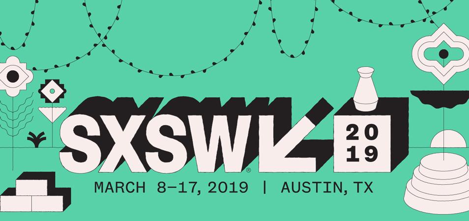 SXSW: As 10 Principais Tendências para 2019