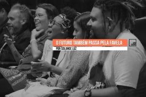 Visionários da Quebrada | O Futuro também passa pela Favela