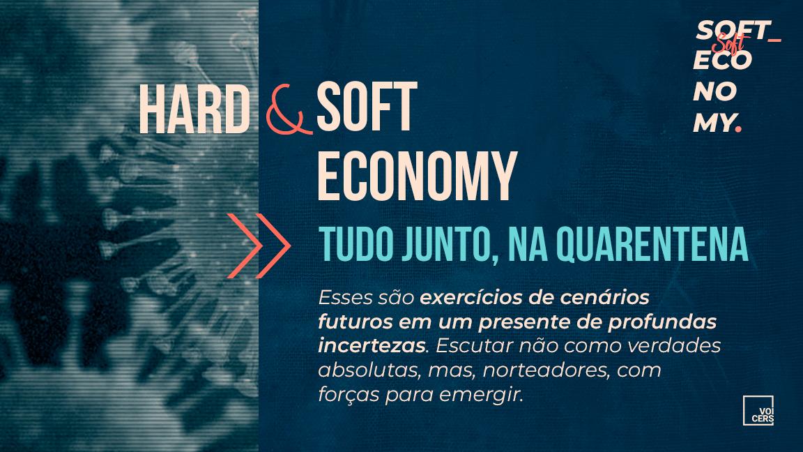 Hard & Soft Economy – Tudo Junto, em Quarentena