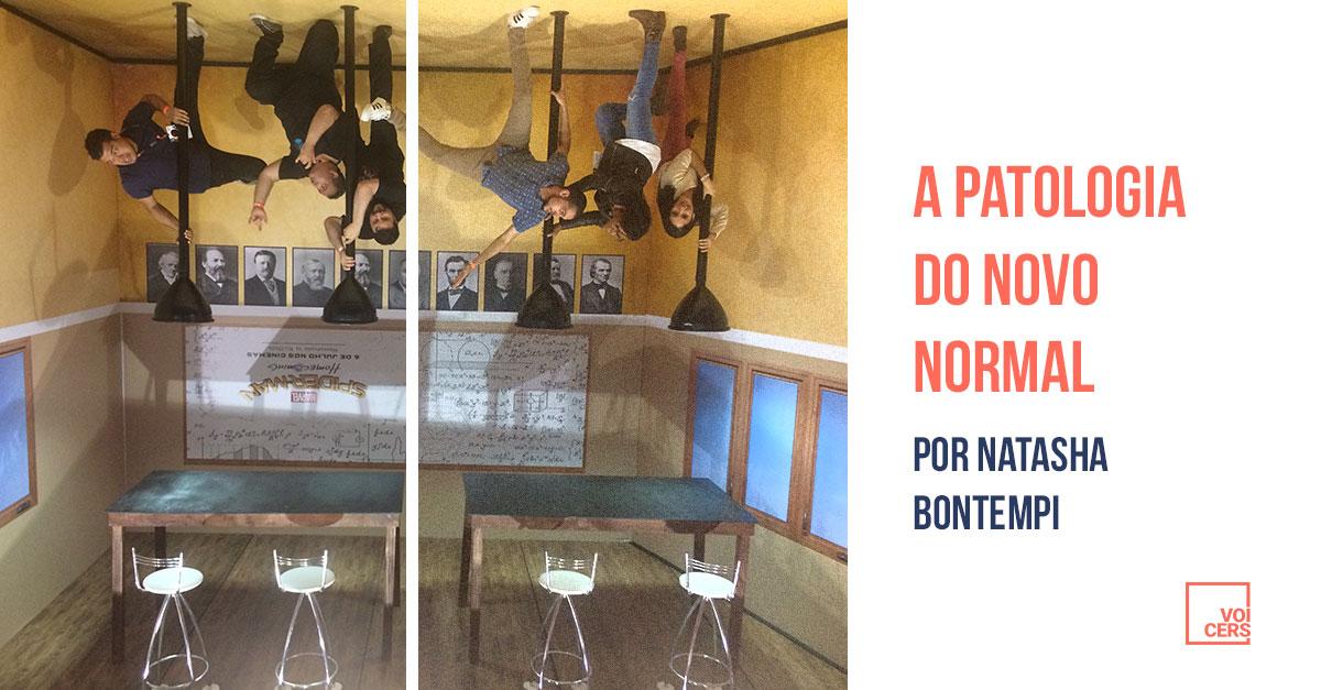 A Patologia do Novo Normal // por Natasha Bontempi
