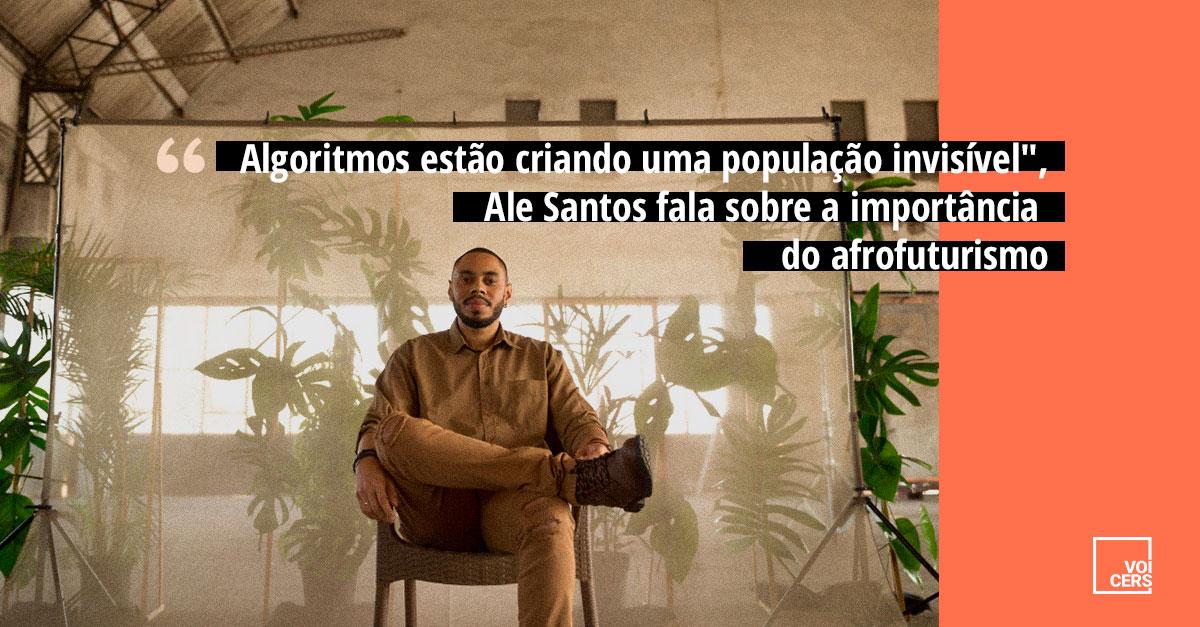 """""""Algoritmos estão criando uma população invisível"""": Ale Santos fala sobre a importância do afrofuturismo"""