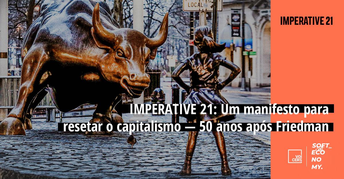 IMPERATIVE 21: Um manifesto para redefinir o capitalismo — 50 anos após Friedman