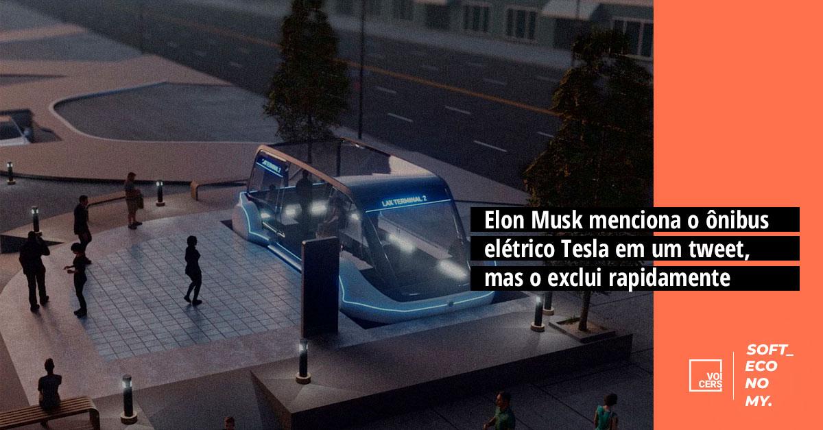 Elon Musk menciona o ônibus elétrico Tesla em um tweet, mas o exclui rapidamente