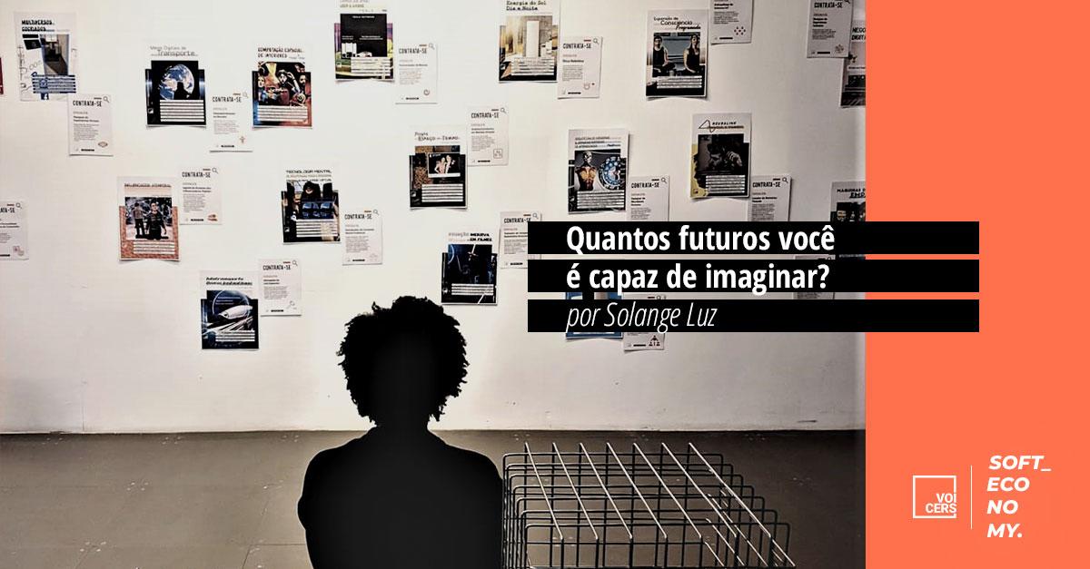 Quantos futuros você é capaz de imaginar?