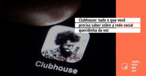 Clubhouse: tudo o que você precisa saber sobre a rede social queridinha da vez