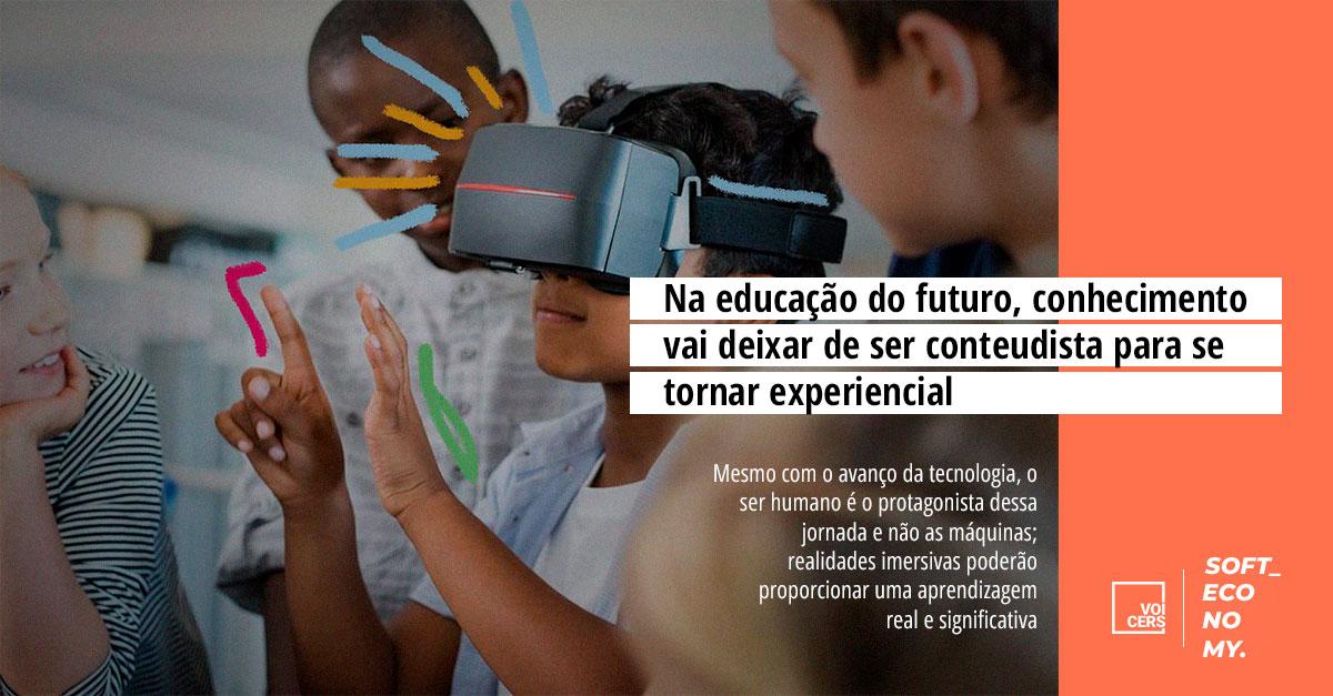 Na educação do futuro, conhecimento vai deixar de ser conteudista para se tornar experiencial