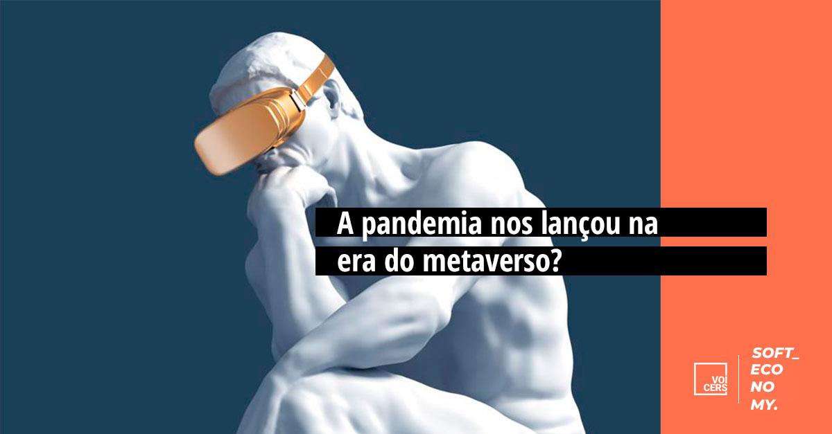 A pandemia nos lançou na era do metaverso?
