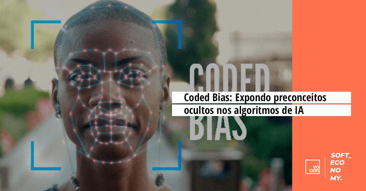Coded Bias: Expondo viés racista dos algoritmos de IA