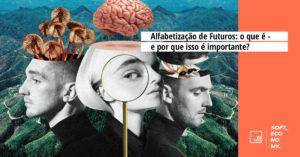 O que significa ser 'Alfabetizado em Futuros' e por que isso é importante?