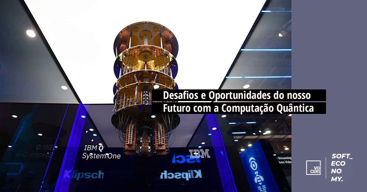 Desafios e Oportunidades do Nosso Futuro com a Computação Quântica