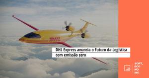 DHL Express anuncia o Futuro da Logística com aviões elétricos