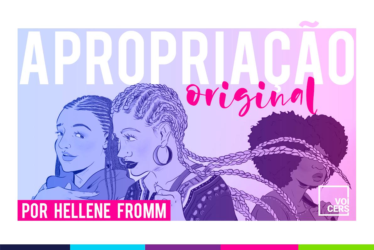 APROPRIAÇÃO ORIGINAL, EIS A QUESTÃO!? por Hellene Fromm