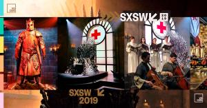 SXSW: Nesse Game of Thrones quem Sangra Pelo Trono é Você – e por um motivo nobre!