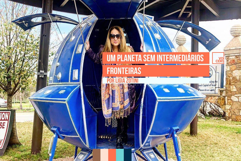 Um Planeta sem Intermediários & Fronteiras