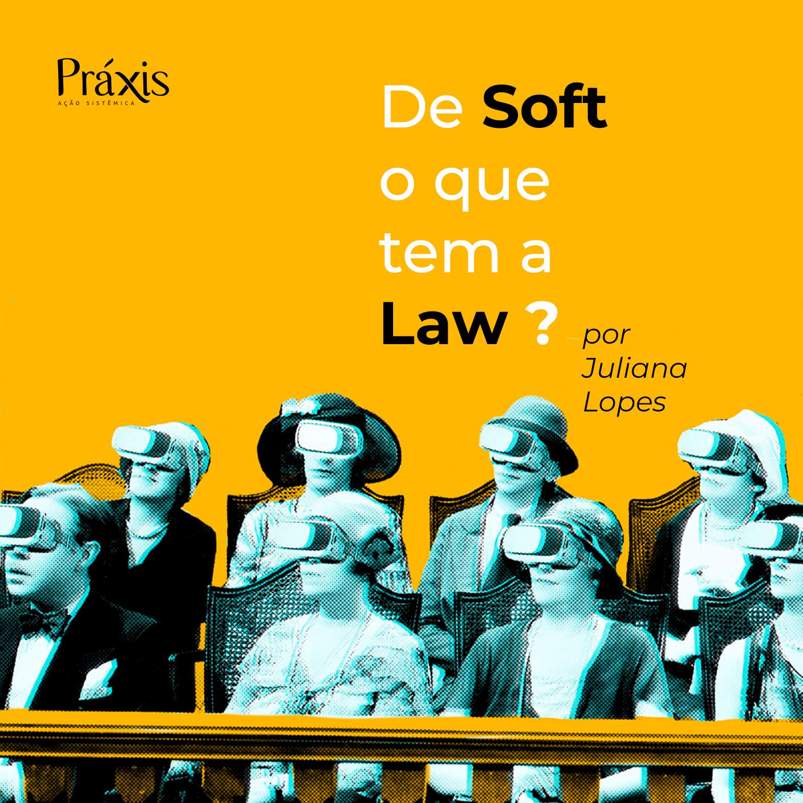 De Soft o que tem a Law? | por Juliana Lopes