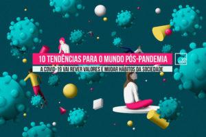 10 Tendências para o Mundo Pós-Pandemia