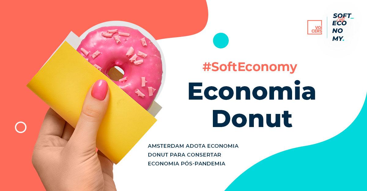 Soft Economy | Amsterdam tem Um Novo Olhar para antigos problemas e adota Economia Donut para o pós-pandemia