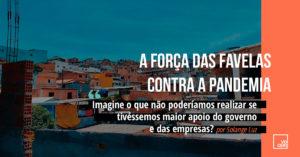 A Força das Favelas contra Pandemia