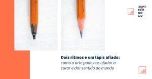 Dois ritmos e um lápis afiado: como a arte pode nos ajudar a curar e dar sentido ao mundo