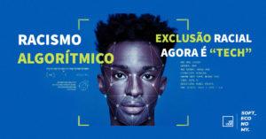 """Racismo Algorítmico: A Exclusão Racial Agora é """"Tech"""""""