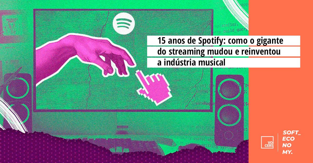 15 anos de Spotify: como o gigante do streaming mudou e reinventou a indústria musical
