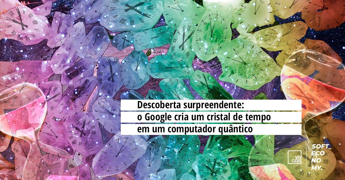 Descoberta surpreendente: o Google cria um cristal de tempo em um computador quântico