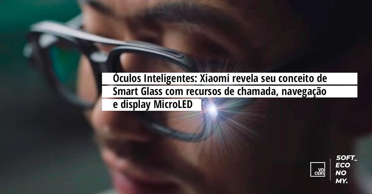 Óculos Inteligentes: Xiaomi revela seu conceito de Smart Glass com recursos de chamada, navegação e display MicroLED